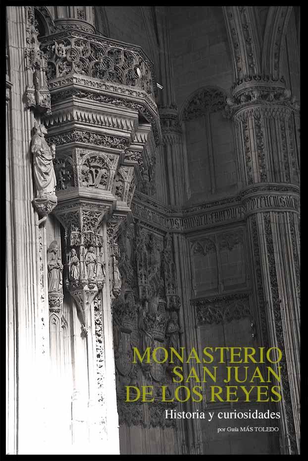 Historia y curiosidades del Monasterio de San Juan de los Reyes Toledo